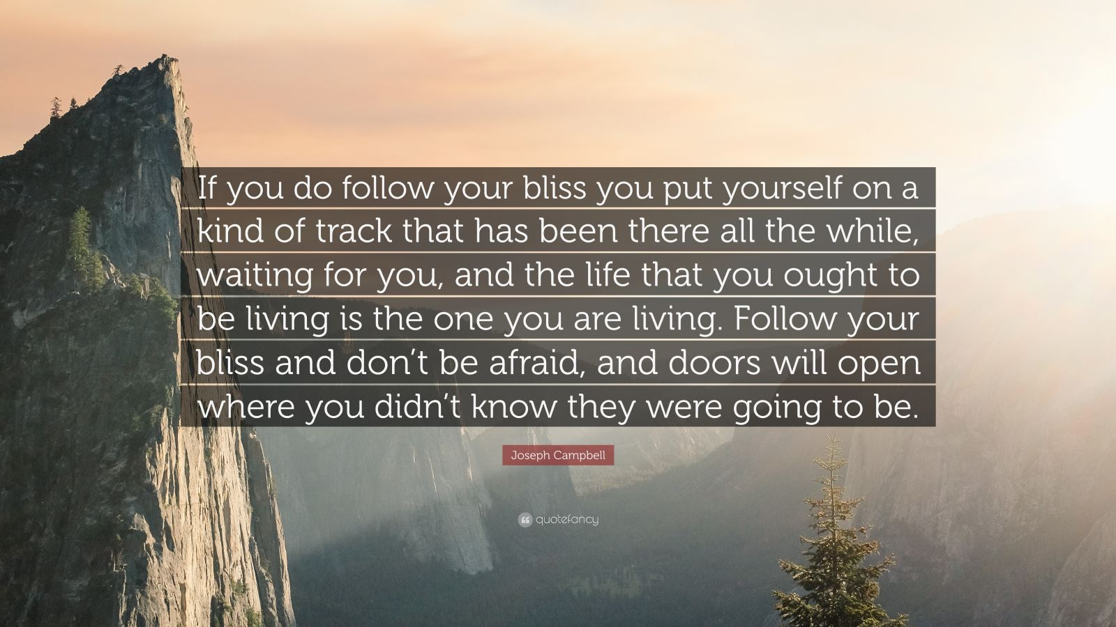 Joseph Campbell - Follow your bliss